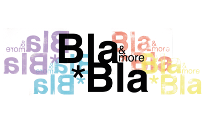 BLABLA&MORE*